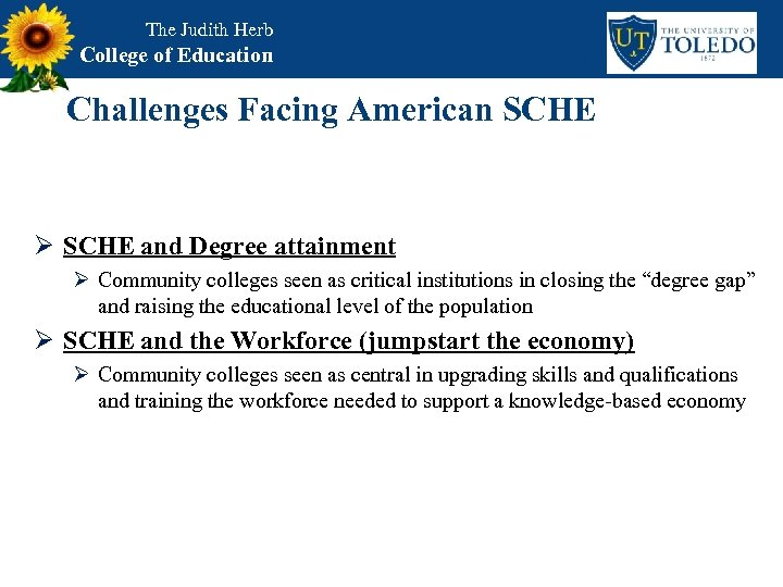 The Judith Herb College of Education Challenges Facing American SCHE Ø SCHE and Degree