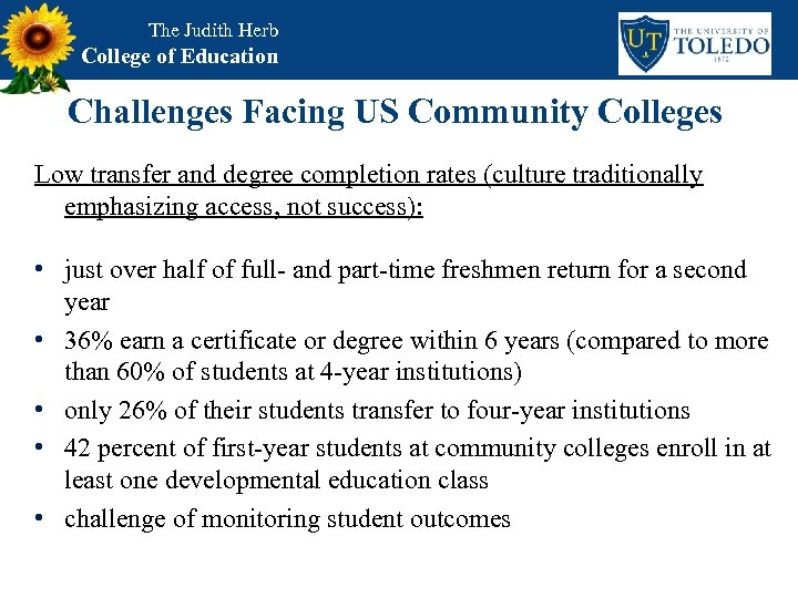 The Judith Herb College of Education Challenges Facing US Community Colleges Low transfer and