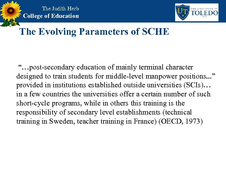 """The Judith Herb College of Education The Evolving Parameters of SCHE """"…post-secondary education of"""