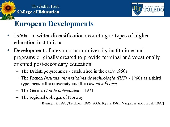 The Judith Herb College of Education European Developments • 1960 s – a wider