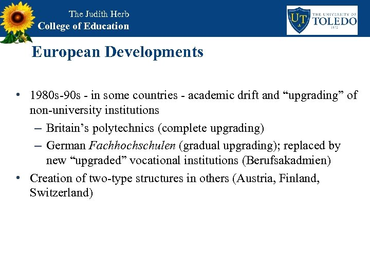 The Judith Herb College of Education European Developments • 1980 s-90 s - in