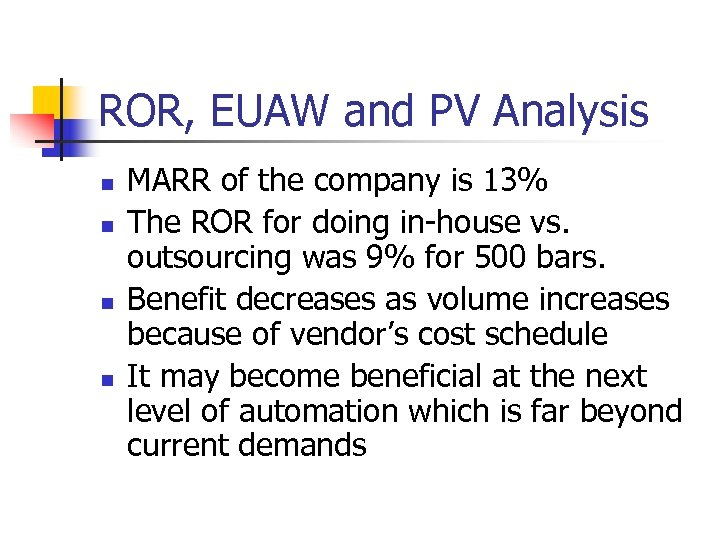 ROR, EUAW and PV Analysis n n MARR of the company is 13% The