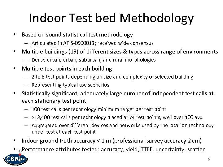 Indoor Test bed Methodology • Based on sound statistical test methodology – Articulated in