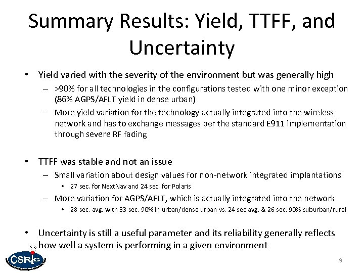 Summary Results: Yield, TTFF, and Uncertainty • Yield varied with the severity of the
