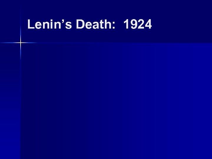 Lenin's Death: 1924
