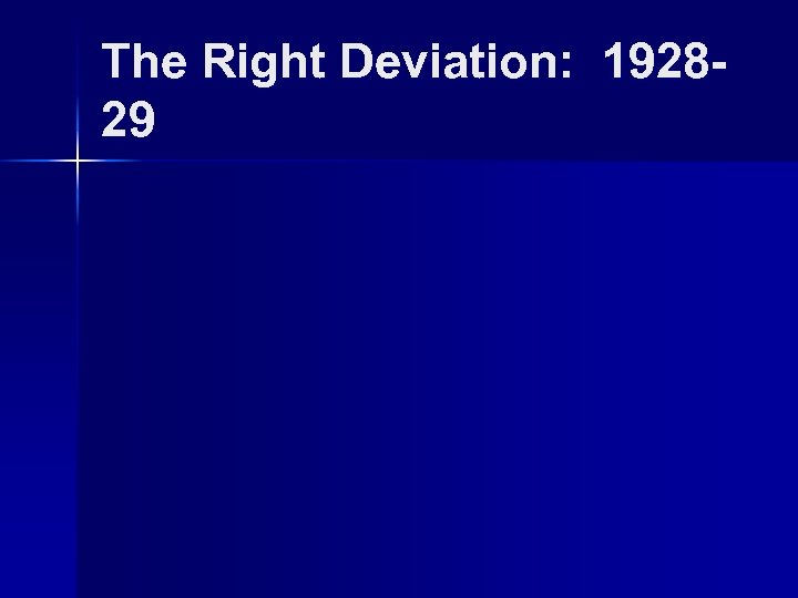 The Right Deviation: 192829