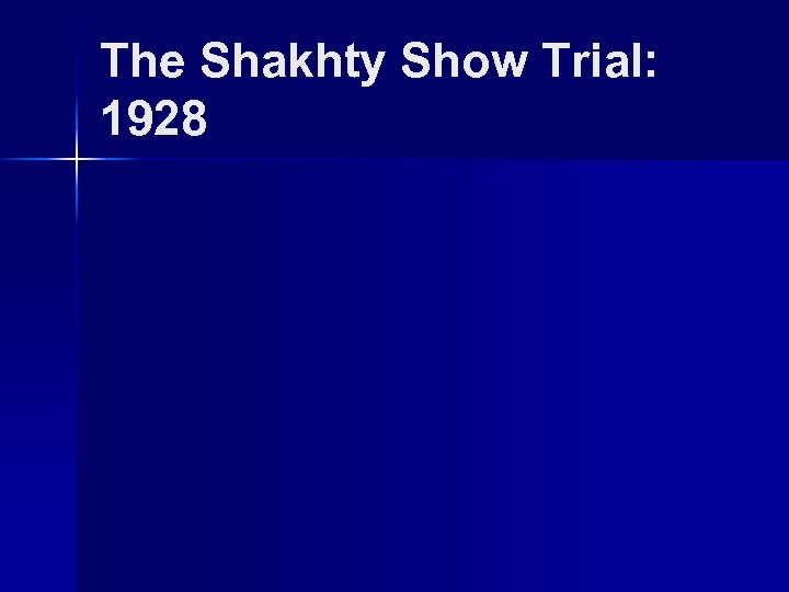The Shakhty Show Trial: 1928