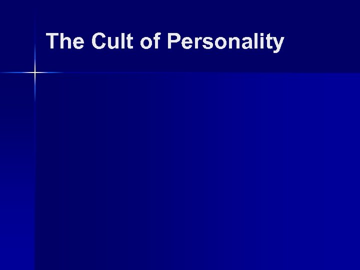 The Cult of Personality