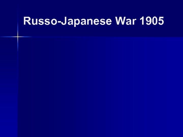 Russo-Japanese War 1905