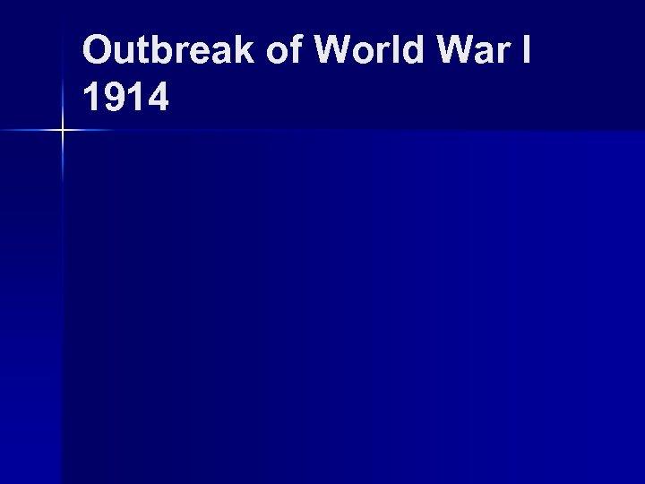 Outbreak of World War I 1914