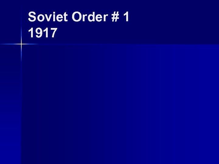 Soviet Order # 1 1917