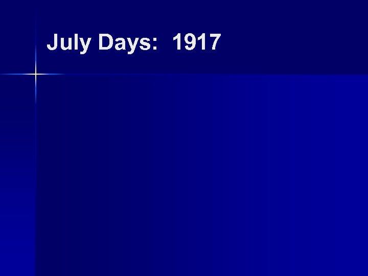 July Days: 1917