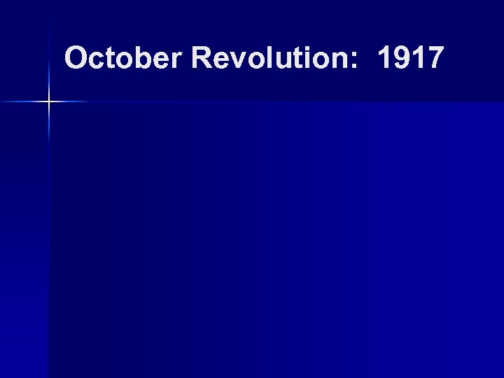 October Revolution: 1917