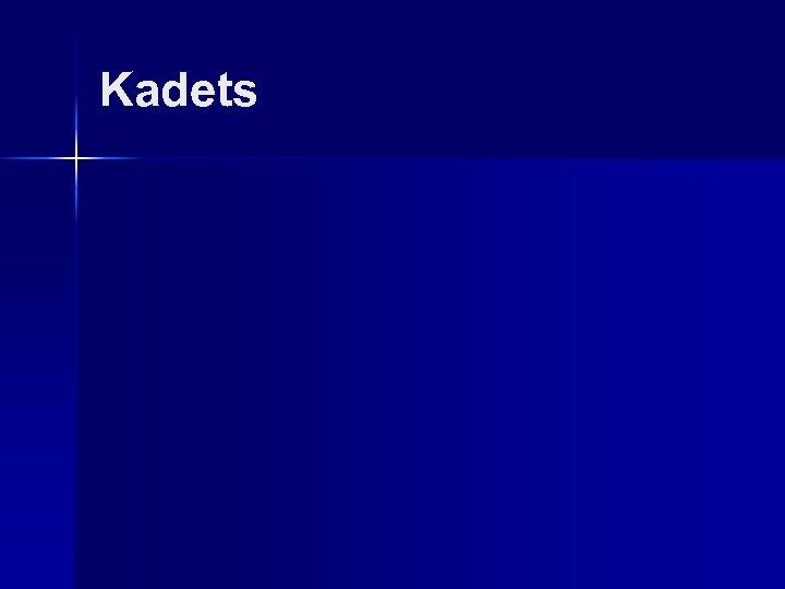 Kadets
