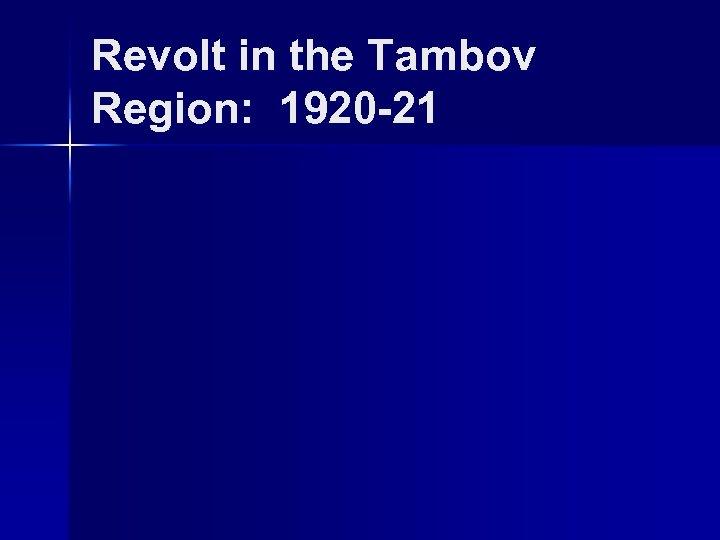 Revolt in the Tambov Region: 1920 -21