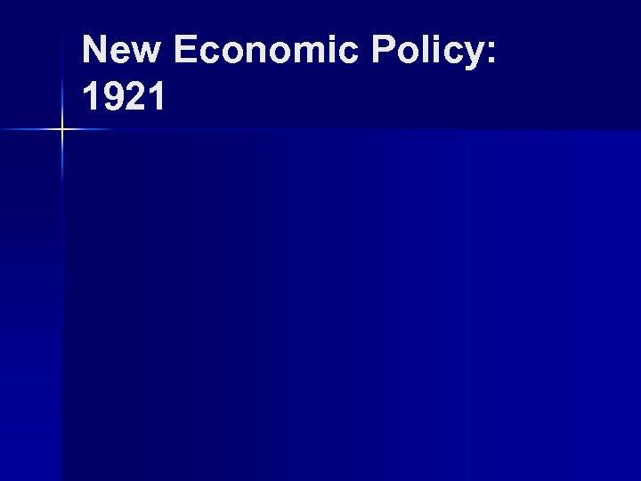 New Economic Policy: 1921