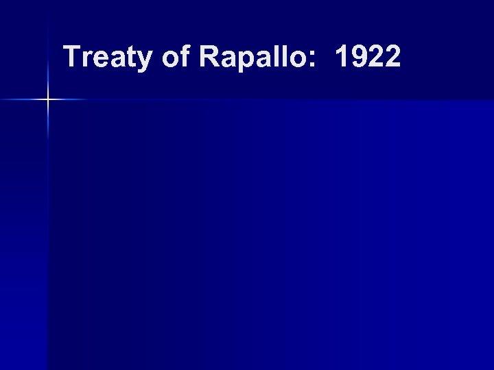 Treaty of Rapallo: 1922