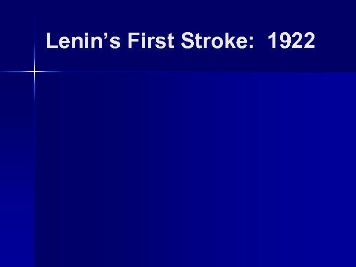 Lenin's First Stroke: 1922