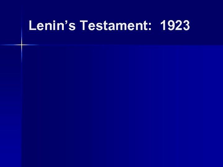 Lenin's Testament: 1923