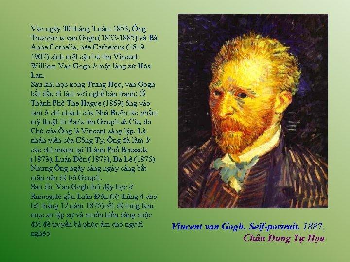 Vào ngày 30 tháng 3 năm 1853, Ông Theodorus van Gogh (1822 -1885) và
