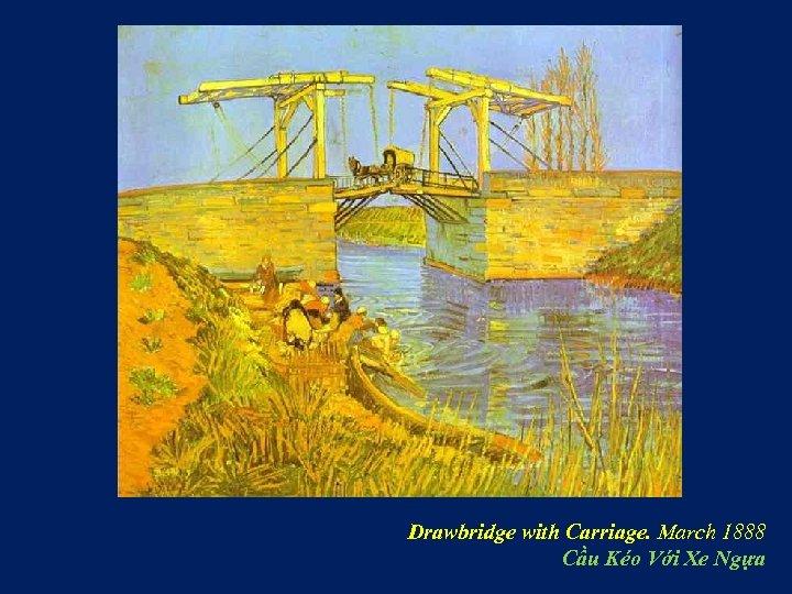 Drawbridge with Carriage. March 1888 Cầu Kéo Với Xe Ngựa