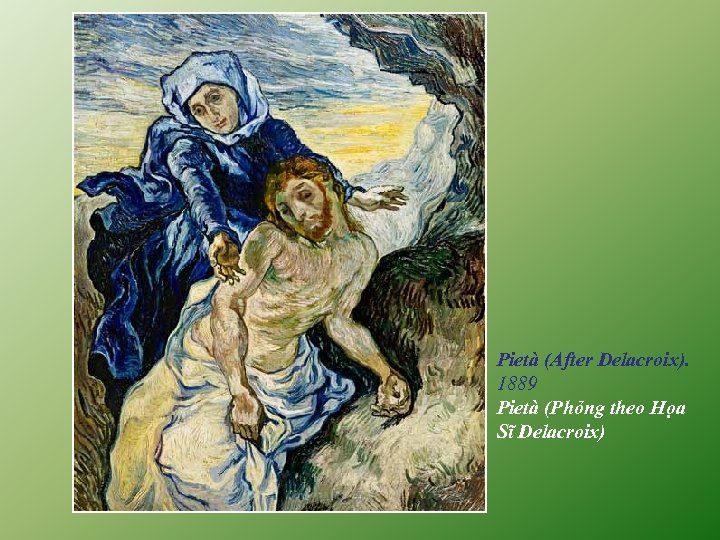 Pietà (After Delacroix). 1889 Pietà (Phỏng theo Họa Sĩ Delacroix)