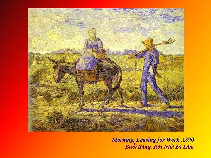 Morning, Leaving for Work. 1890. Buổi Sáng, Rời Nhà Đi Làm