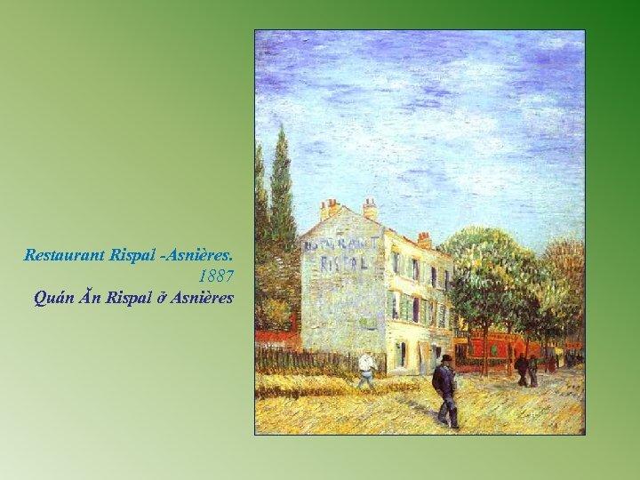 Restaurant Rispal -Asnières. 1887 Quán Ăn Rispal ở Asnières