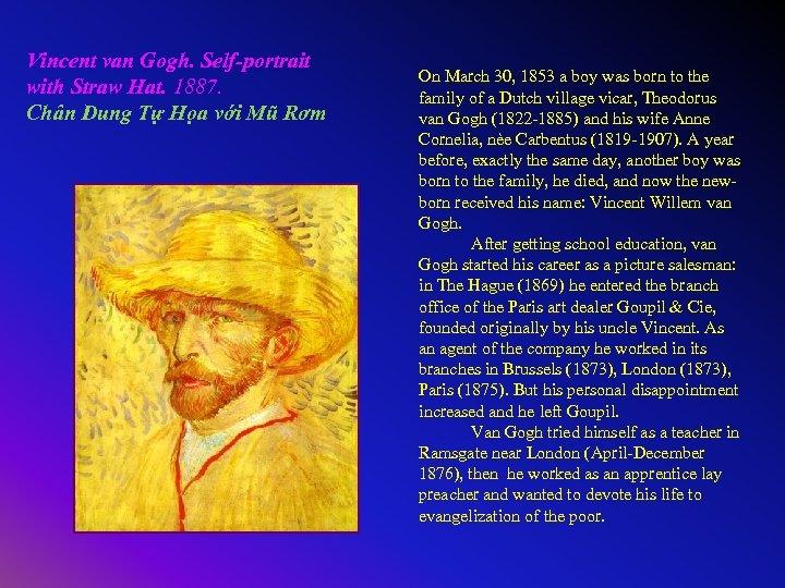 Vincent van Gogh. Self-portrait with Straw Hat. 1887. Chân Dung Tự Họa với Mũ