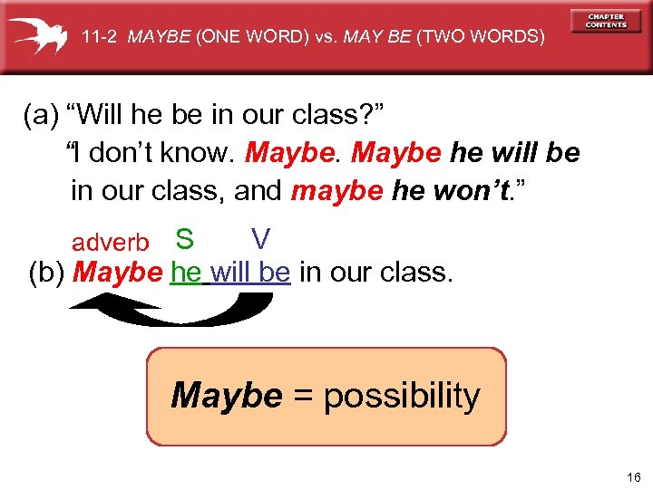 """11 -2 MAYBE (ONE WORD) vs. MAY BE (TWO WORDS) (a) """"Will he be"""