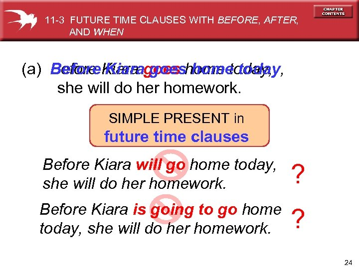 11 -3 FUTURE TIME CLAUSES WITH BEFORE, AFTER, AND WHEN (a) Before Kiara goes