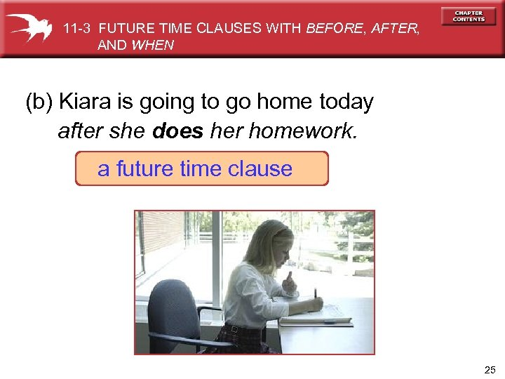 11 -3 FUTURE TIME CLAUSES WITH BEFORE, AFTER, AND WHEN (b) Kiara is going