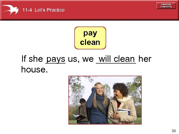 11 -4 Let's Practice pay clean If she ____ us, we ____ her pays