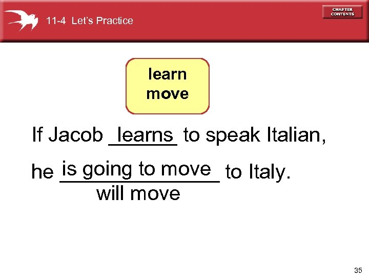 11 -4 Let's Practice learn move If Jacob ______ to speak Italian, learns is