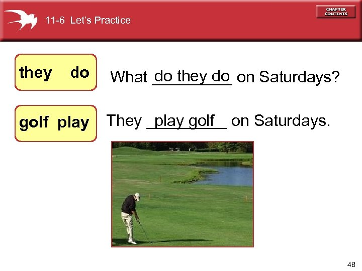 11 -6 Let's Practice they do golf play do they do What _____ on