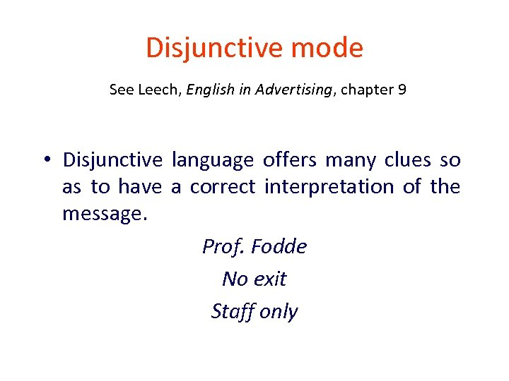 Disjunctive mode See Leech, English in Advertising, chapter 9 • Disjunctive language offers many
