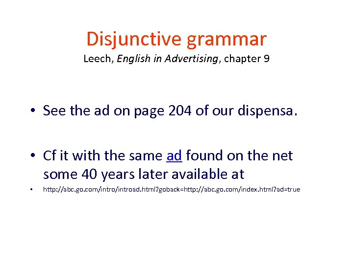 Disjunctive grammar Leech, English in Advertising, chapter 9 • See the ad on page