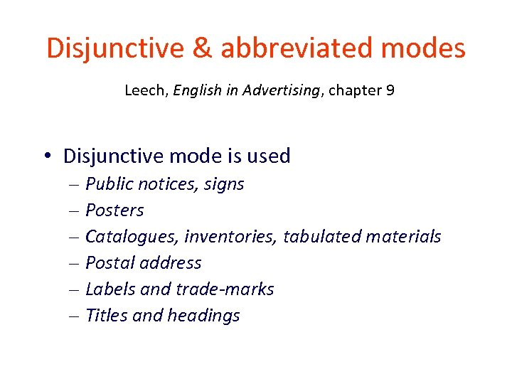 Disjunctive & abbreviated modes Leech, English in Advertising, chapter 9 • Disjunctive mode is