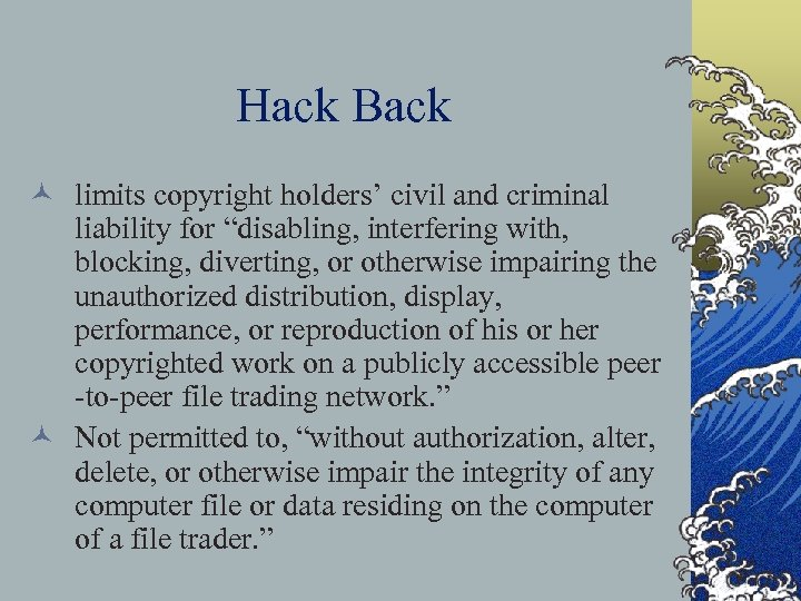 """Hack Back © limits copyright holders' civil and criminal liability for """"disabling, interfering with,"""
