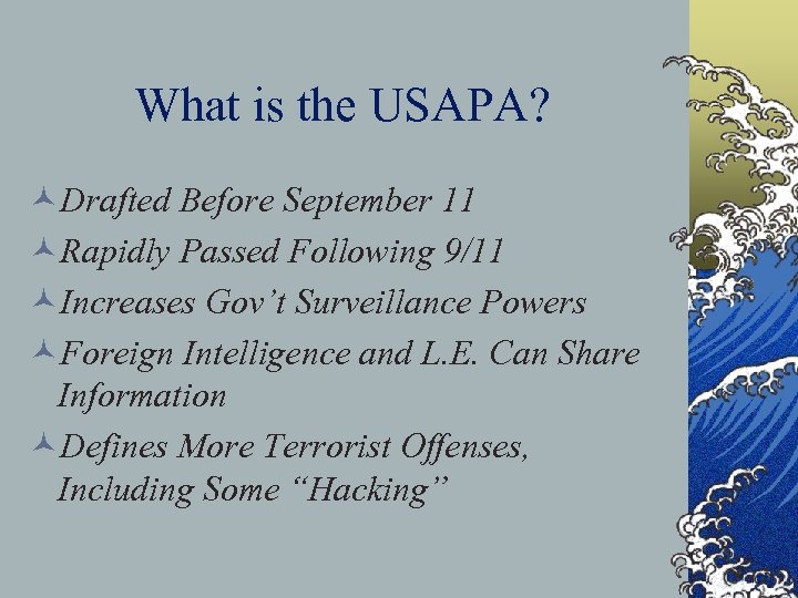 What is the USAPA? ©Drafted Before September 11 ©Rapidly Passed Following 9/11 ©Increases Gov't