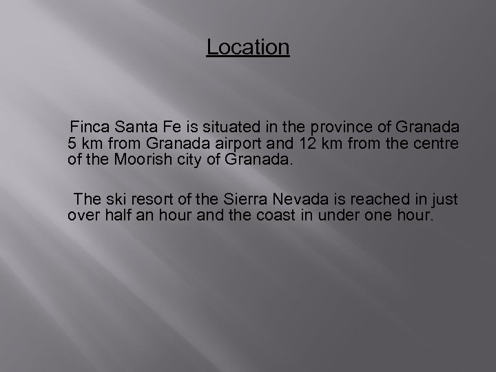 Location Finca Santa Fe is situated in the province of Granada 5 km from
