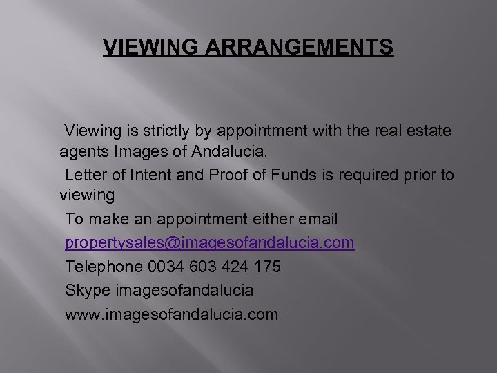VIEWING ARRANGEMENTS Viewing is strictly by appointment with the real estate agents Images of