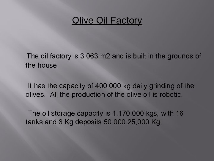 Olive Oil Factory The oil factory is 3, 063 m 2 and is built
