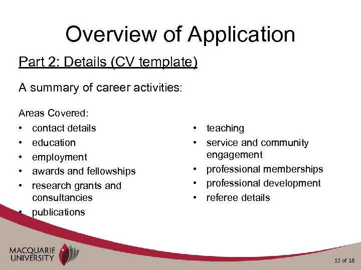 Overview of Application Part 2: Details (CV template) A summary of career activities: Areas