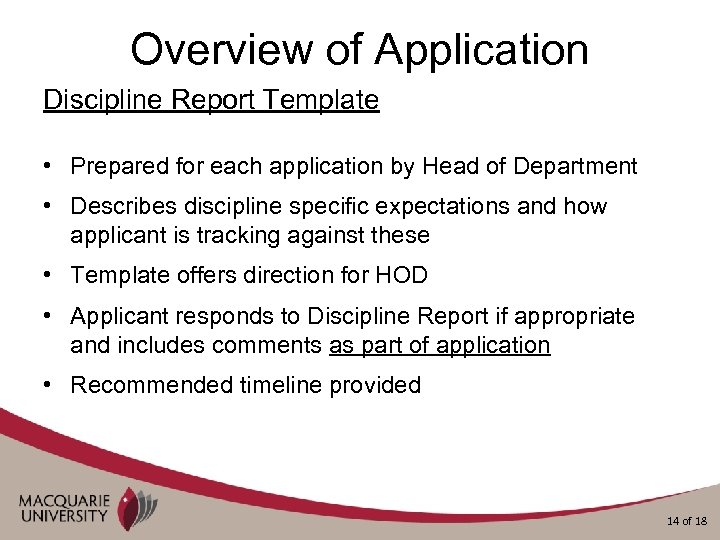 Overview of Application Discipline Report Template • Prepared for each application by Head of