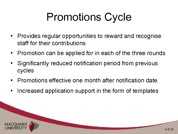Promotions Cycle • Provides regular opportunities to reward and recognise staff for their contributions