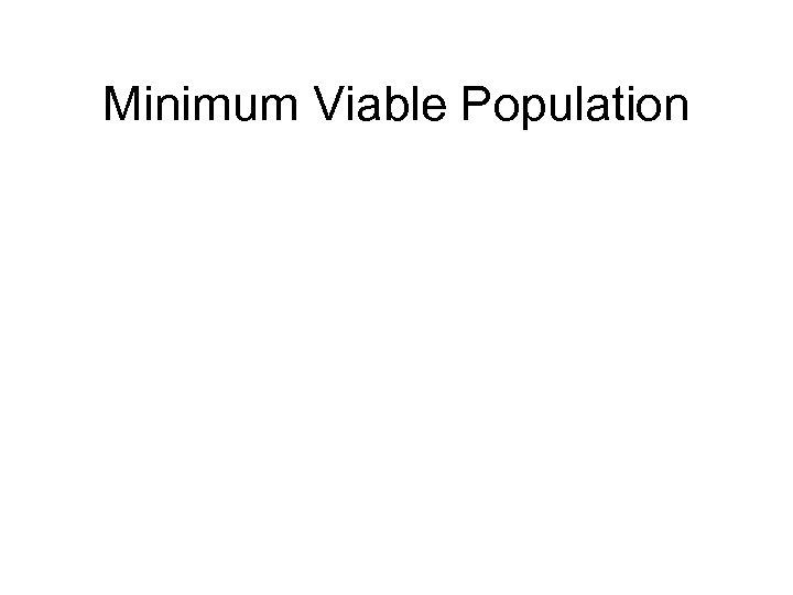 Minimum Viable Population