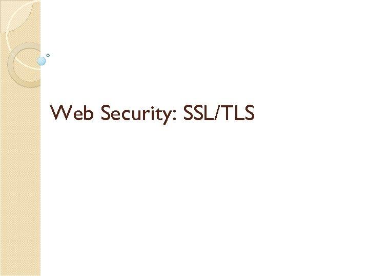 Web Security: SSL/TLS