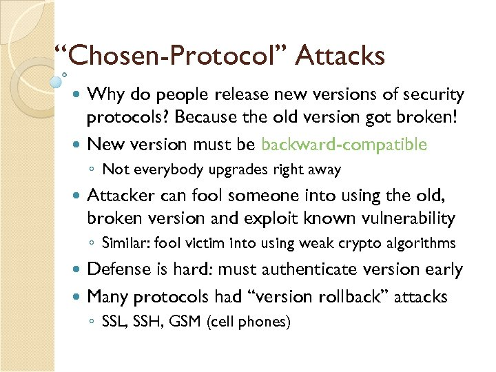 """""""Chosen-Protocol"""" Attacks Why do people release new versions of security protocols? Because the old"""