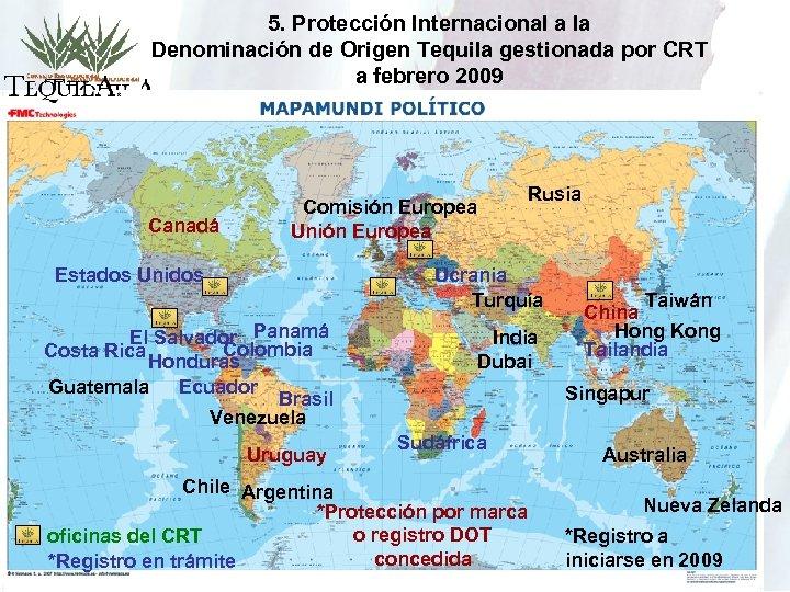 5. Protección Internacional a la Denominación de Origen Tequila gestionada por CRT a febrero